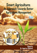 Smart Agriculture an Approach Towards Better Agriculture Management