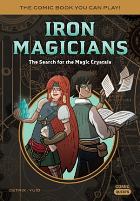 Iron Magicians  The Search for the Magic Crystals