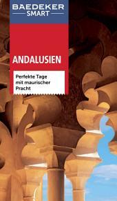 Baedeker SMART Reiseführer Andalusien: Perfekte Tage mit maurischer Pracht, Ausgabe 2