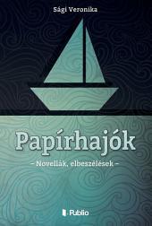 Papírhajók: Novellák, elbeszélések