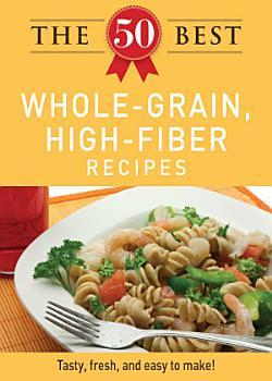 The 50 Best Whole Grain Recipes PDF