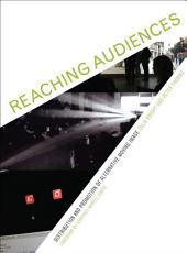 Reaching Audiences: Distribution and Promotion of Alternative Moving Image