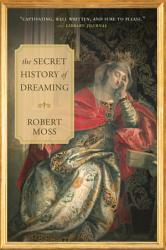 The Secret History of Dreaming PDF