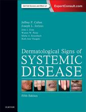 Dermatological Signs of Systemic Disease E-Book: Edition 5