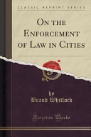 On the Enforcement of Law in Cities (Classic Reprint)