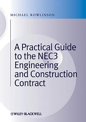 A Practical Guide to the NEC3 Engineering and Construction Contract PDF