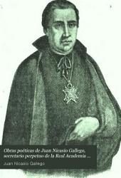 Obras poéticas de Juan Nicasio Gallego, secretario perpetuo de la Real Academia Española