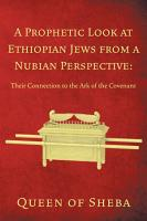 A Prophetic Look at Ethiopian Jews from a Nubian Perspective  PDF