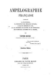 Ampélographie Française, comprenant la statistique, la description des meilleurs cépages, l'analyse chimique du sol, et les procédés de culture et de vinification des principaux vignobles de la France