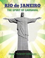 Rio de Janeiro: The Spirit of Carnaval