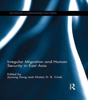 Irregular Migration and Human Security in East Asia PDF