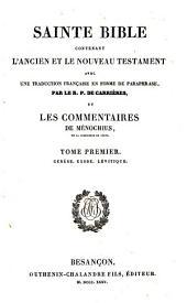 Sainte Bible, contenant l'Ancien et le Nouveau Testament: avec une traduction française, en forme de paraphrase, Volume 1