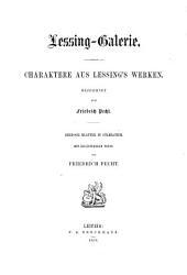 Lessing-Galerie. Charaktere aus Lessing's Werken. Gezeichnet von F. Pecht ... Mit erläuterndem Texte von F. Pecht