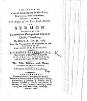 The Danger of Violent Innovations in the State, Exemplified from the Reigns of the Two First Stuarts, in a Sermon, Etc