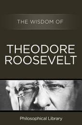 The Wisdom of Theodore Roosevelt