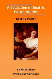 A Collection of Beatrix Potter Stories: Easyread Edition