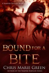 Bound for a Bite (A Vampire Rogues Book)