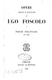 Opere edite e postume di Ugo Foscolo: Prose politiche vol. unico, Volume 5