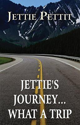 Jettie s Journey   What a Trip PDF