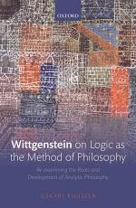 Wittgenstein on Logic as the Method of Philosophy
