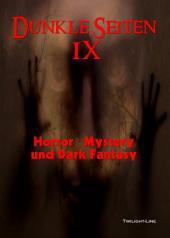 Dunkle Seiten IX: Horror, Mystery und Dark Fantasy