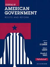 Essentials of American Government: Roots and Reform, 2012 Election Edition, Edition 11
