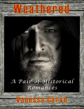 Weathered: A Pair of Historical Romances
