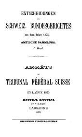 Arrêts du Tribunal fédéral suisse: Recueil officiel, Volume1