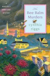The Bee Balm Murders: A Martha's Vineyard Mystery