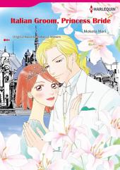 ITALIAN GROOM, PRINCESS BRIDE: Harlequin Comics