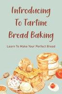 Introducing To Tartine Bread Baking PDF