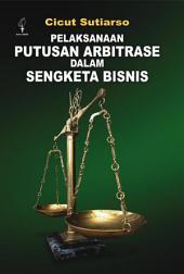 Pelaksanaan Putusan Arbitrase dalam Sengketa Binis