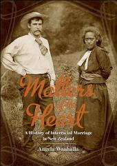 Matters of the Heart: A History of Interracial Marriage in New Zealand