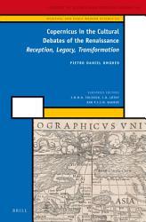Copernicus In The Cultural Debates Of The Renaissance Book PDF