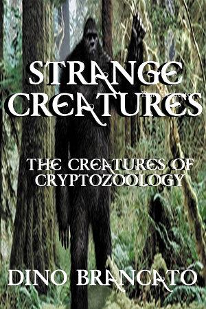 Strange Creatures  The Creatures of Cryptozoology