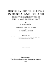 History of the Jews in Russia and Poland: From the Earliest Times Until the Present Day, Volume 3