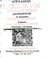 Thesaurus locorum communium iurisprudentiae: Volume 1