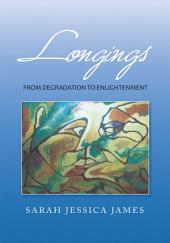 Longings: From Degradation to Enlightenment