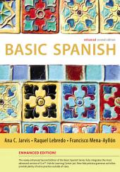 Basic Spanish Enhanced Edition: The Basic Spanish Series: Edition 2