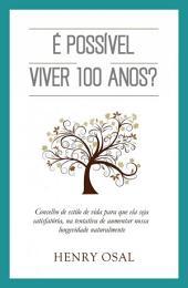 É Possível Viver 100 Anos?