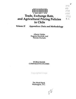 Trade  Exchange Rate  and Agricultural Pricing Policies in Chile  Appendixes  data and methodology