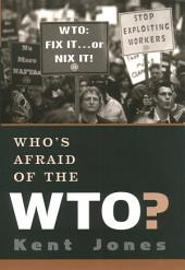 Who's Afraid of the WTO?
