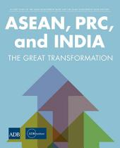ASEAN, PRC, and India: The Great Transformation