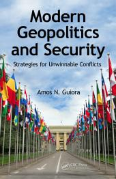 Modern Geopolitics and Security: Strategies for Unwinnable Conflicts