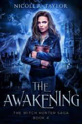 The Awakening: (#4 The Witch Hunter Saga)