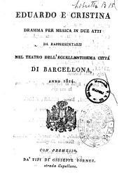 Eduardo e Cristina dramma per musica in due atti da rappresentarsi nel teatro dell'eccellentissima città di Barcellona, anno 1824