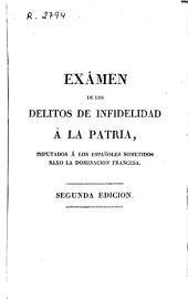 Exâmen [sic] de los delitos de infidelidad á la patria, imputados á los españoles sometidos baxo [sic] la dominación francesa