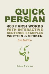 Quick Persian: 400 Common Farsi Words With Sentence Examples Written & Spoken