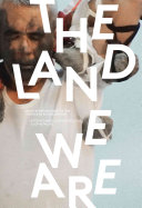 The Land We are