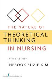 The Nature of Theoretical Thinking in Nursing: Third Edition, Edition 3